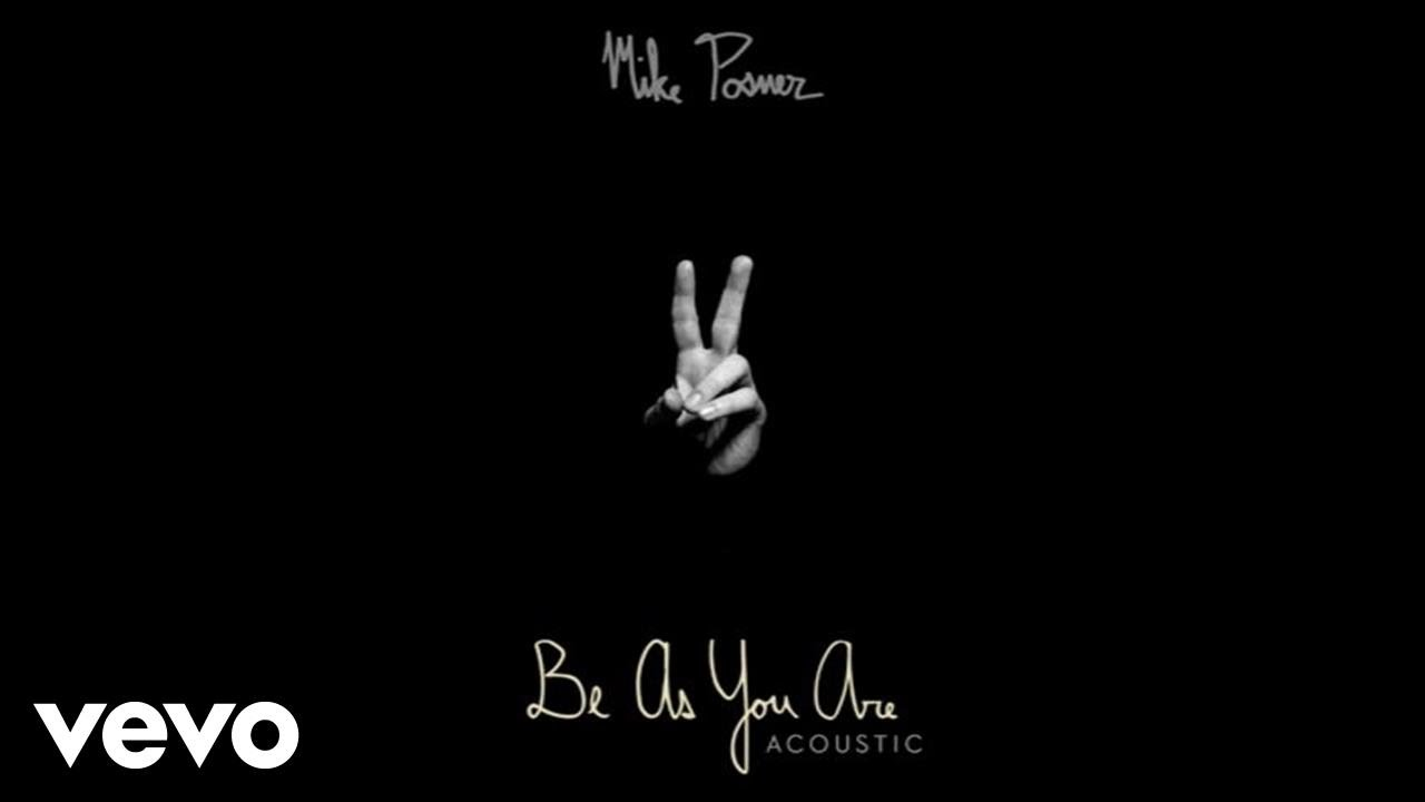 Mike Posner - Be As You Are [Acoustic / Audio]