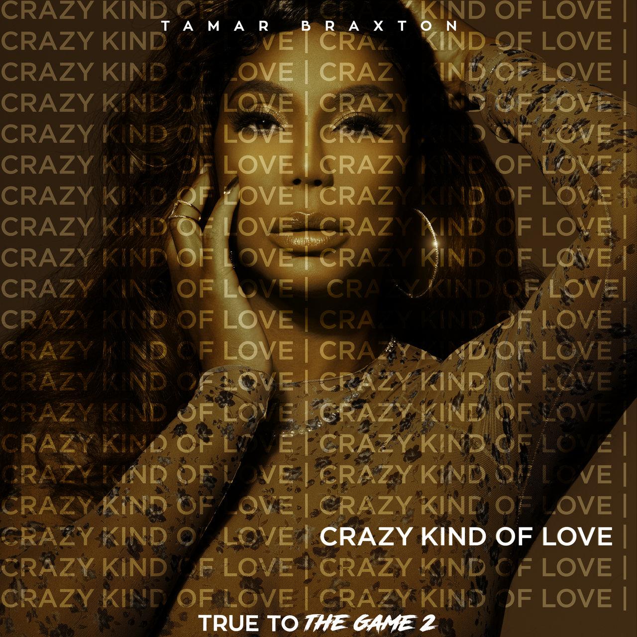 Tamar Braxton - Crazy Kind of Love