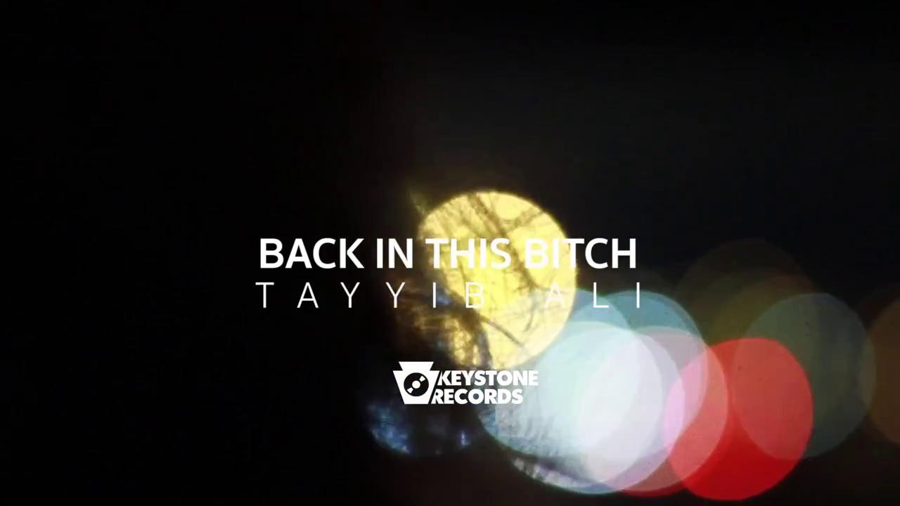 """Tayyib Ali - """"Back In This B*tch"""" [Video]"""