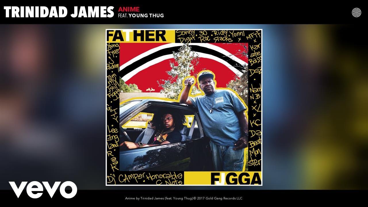 """Trinidad James - """"Anime"""" ft. Young Thug"""