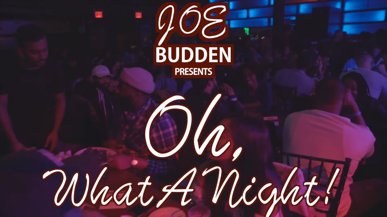 """Watch: Joe Budden Presents: """"Oh, What A Night!"""" (FULL SPECIAL) [Video]"""