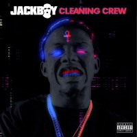 "Jackboy - ""Cleaning Crew"""