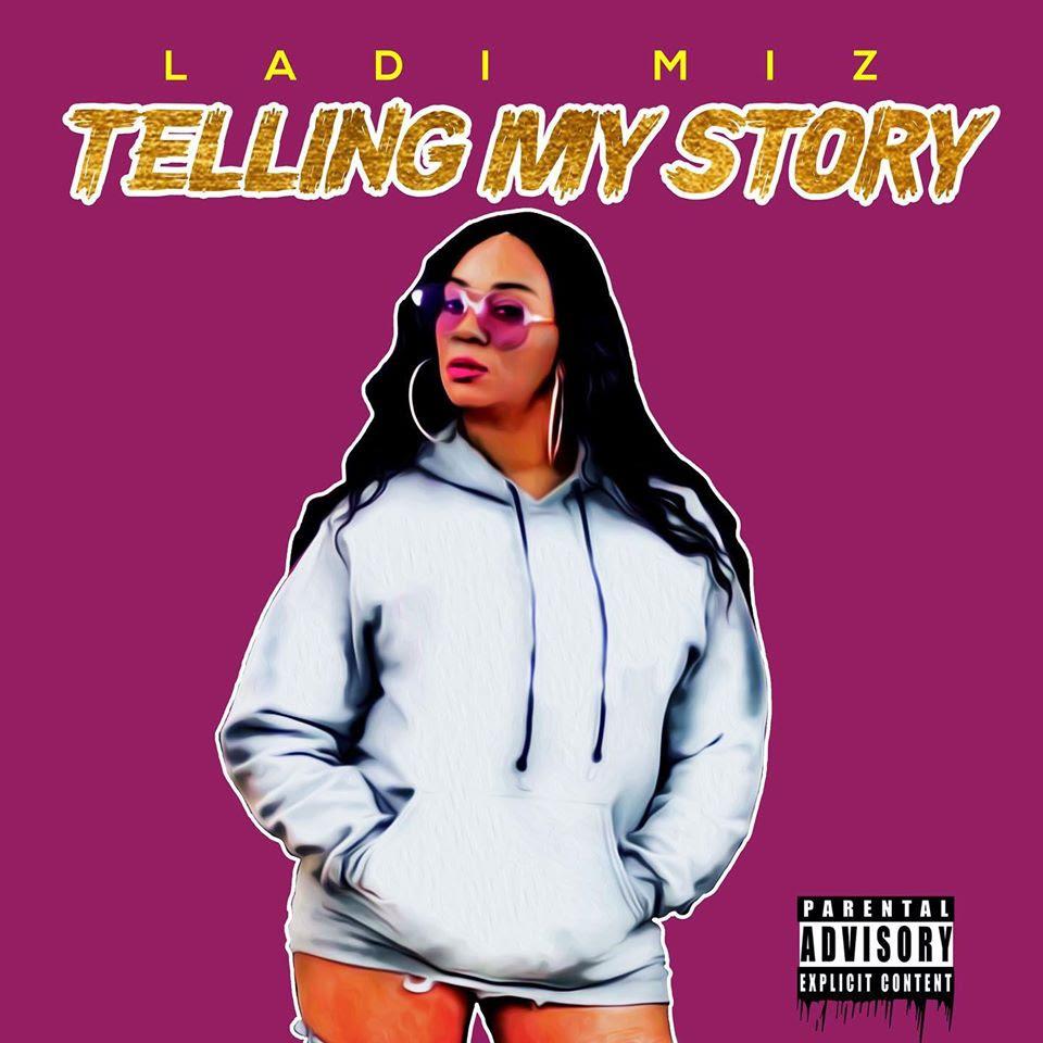 """Ladi Miz - """"Telling My Story"""""""