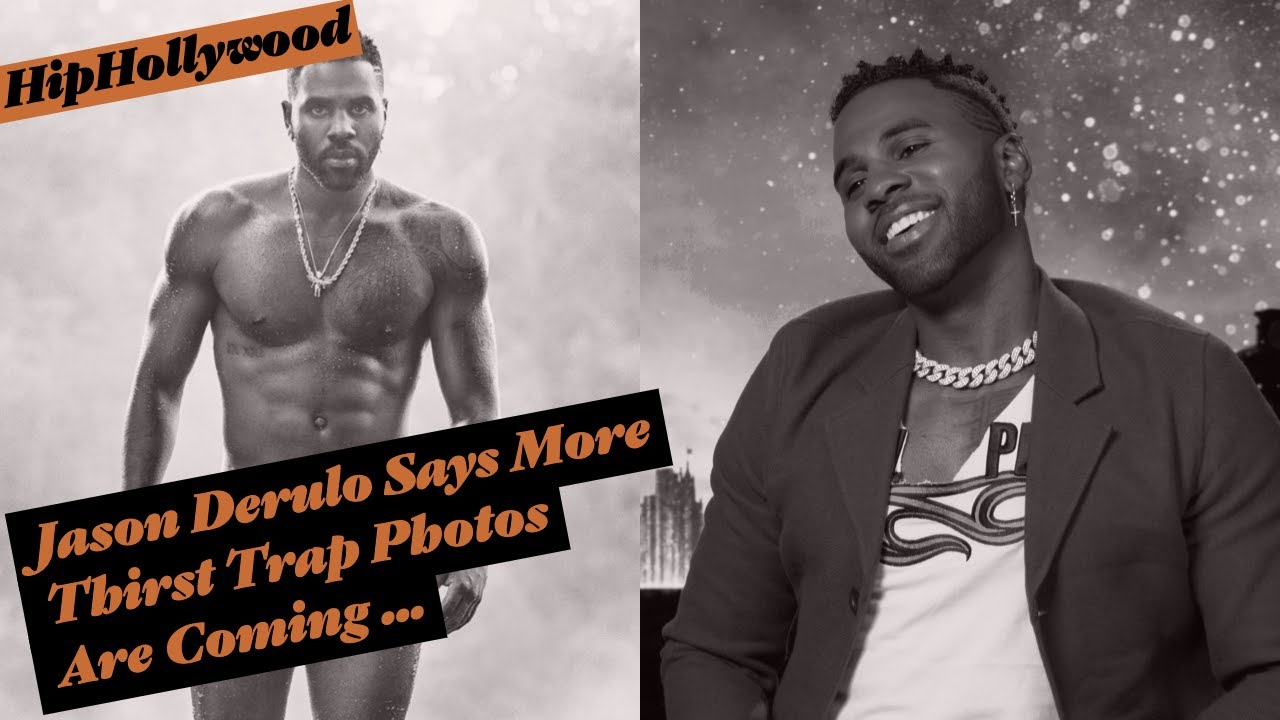 Jason Derulo Says More Thirst Trap Photos Are Coming ...