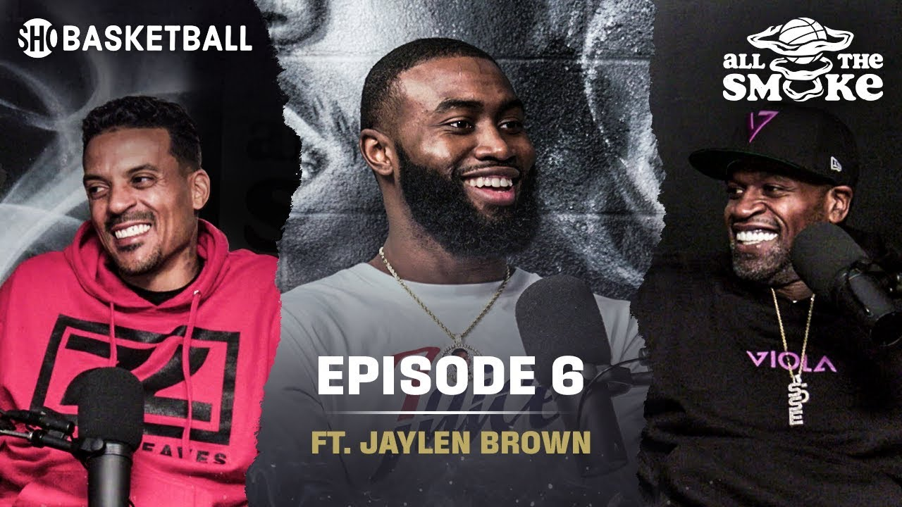 Jaylen Brown   Ep 6   New-Look Celtics, Mental Health, Tracy McGrady   ALL THE SMOKE Full Podcast