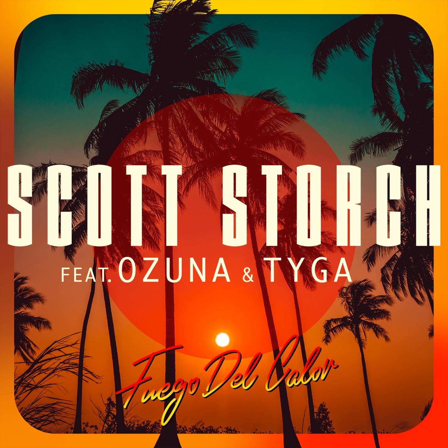 Scott Storch feat. Ozuna & Tyga - Fuego Del Calor