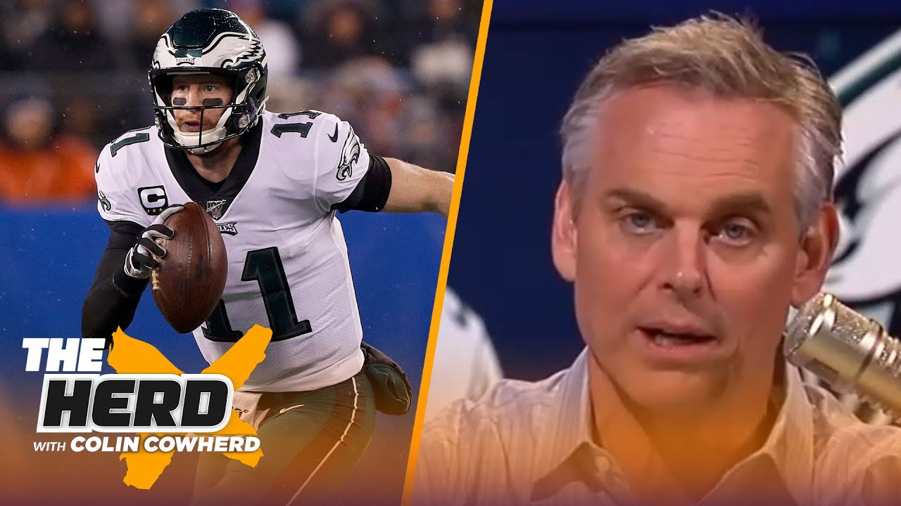 Colin Cowherd defends Carson Wentz: 'You're all going to apologize to me' | NFL | THE HERD