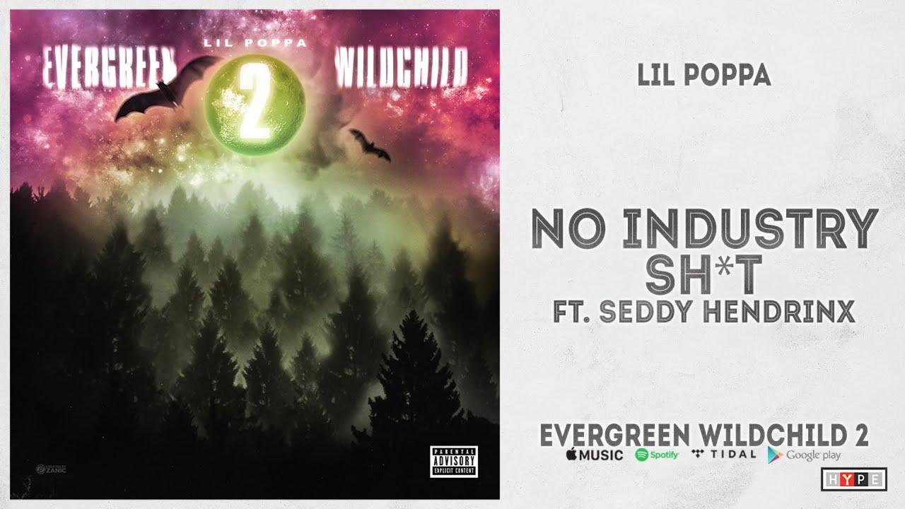 "Lil Poppa - ""No Industry Shit"" Ft. Seddy Hendrinx (Evergreen Wildchild 2)"