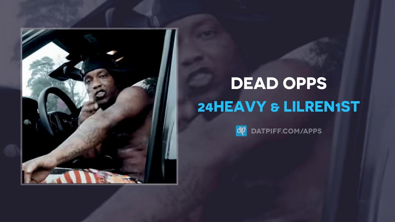 24Heavy & LilRen1st - Dead Opps (AUDIO)