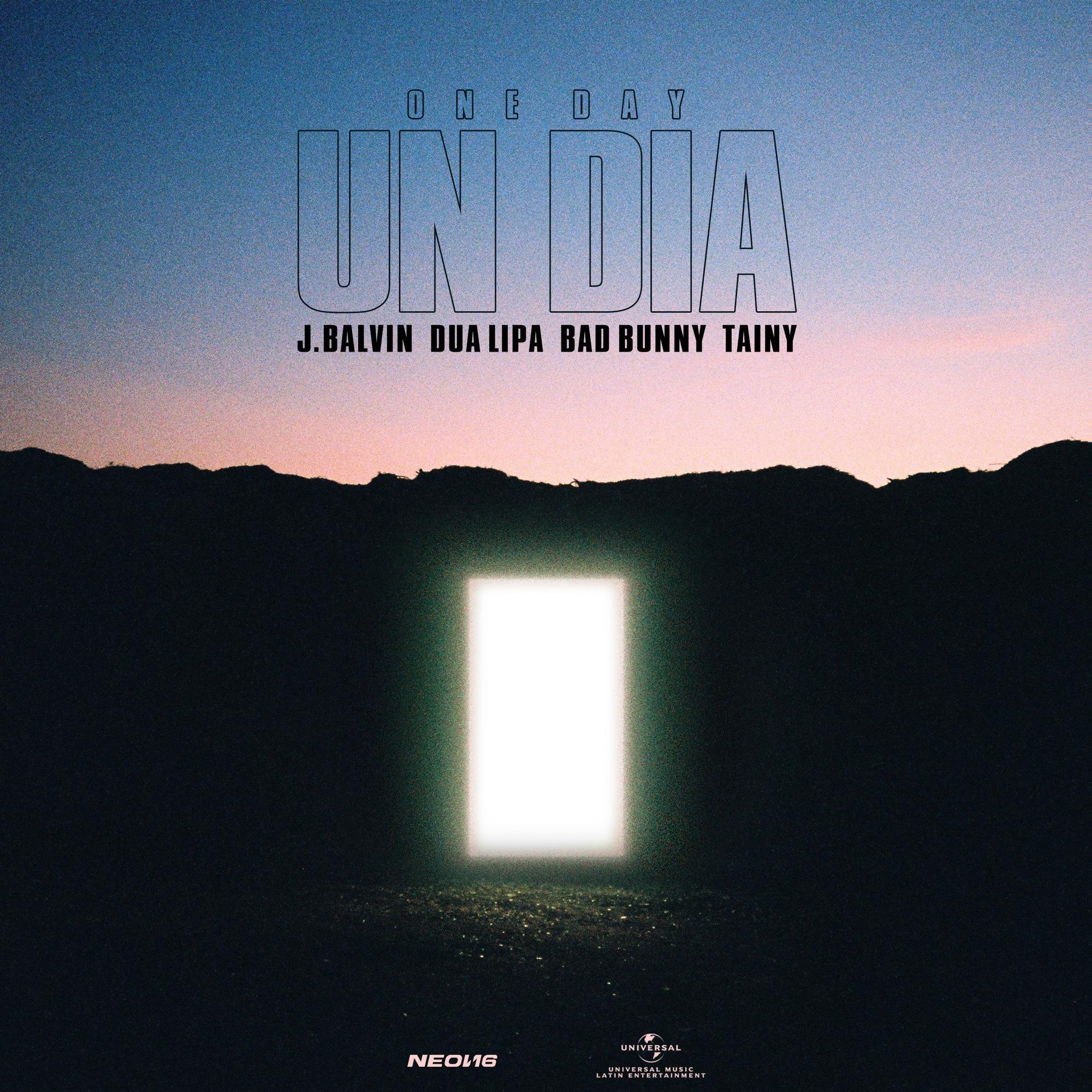 New Single: J Balvin, Dua Lipa, Bad Bunny & Tainy - UN DIA (ONE DAY)