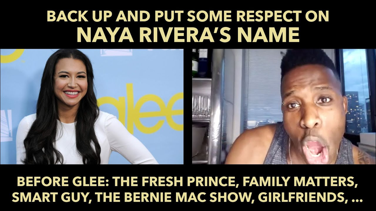 Back Up and Put Some Respect on Naya Rivera's Name