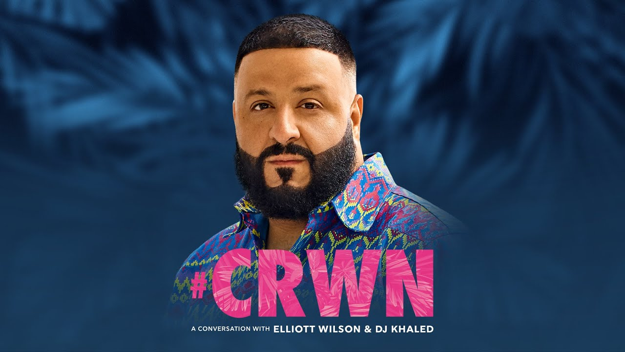 CRWN: DJ Khaled