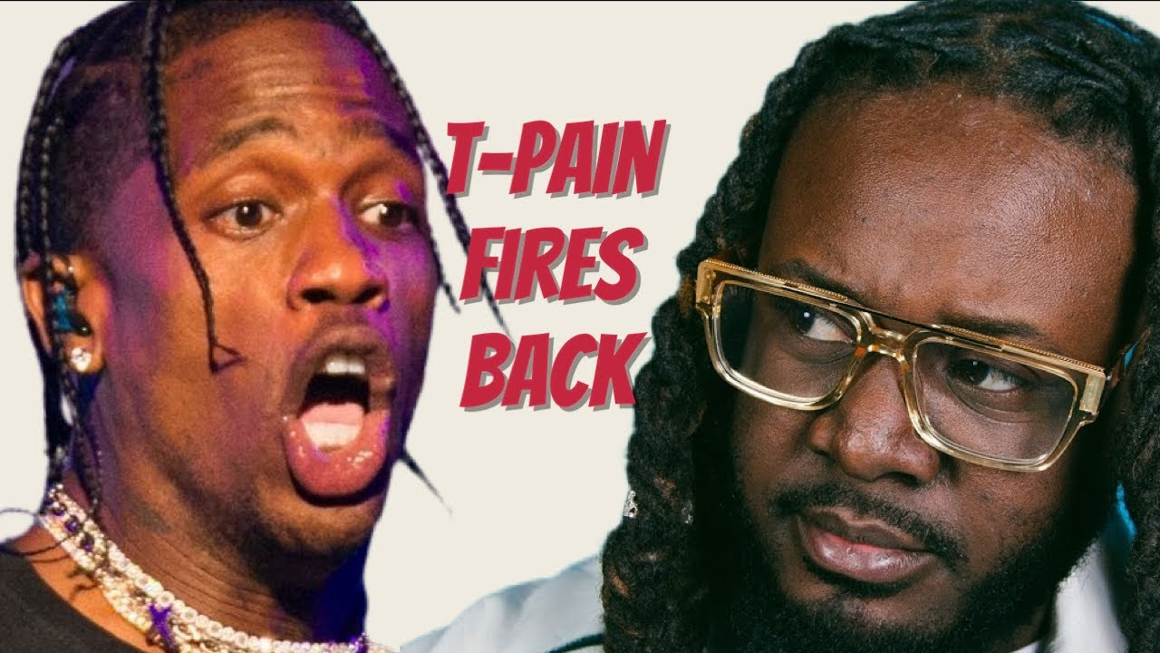 No T-Pain Disrespect Tolerated — Fans Come To Singer's Defense After Travis Scott Shade!