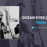 Toosii - Ocean Eyes (Remix) (AUDIO)