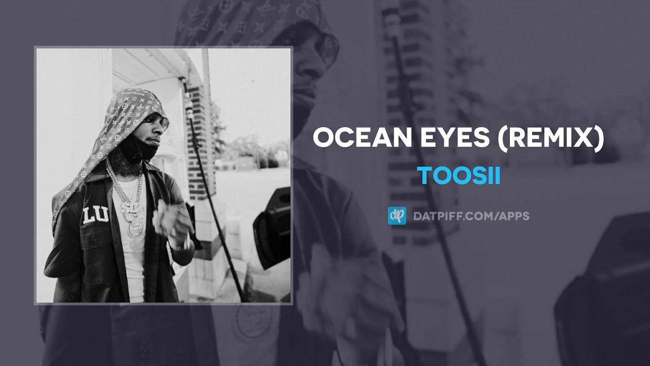 Toosii - Ocean Eyes (Remix) (AUDIO)
