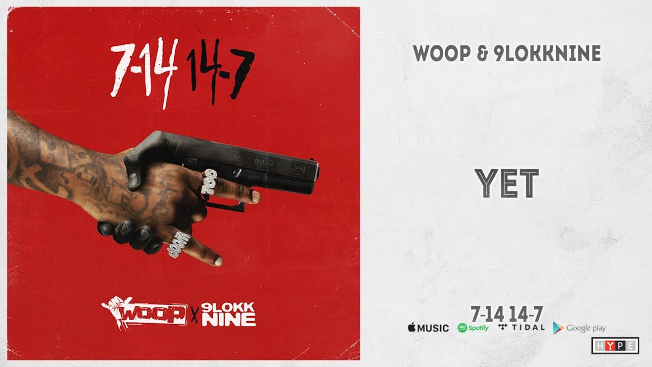 """Woop & 9lokknine - """"Yet"""" (7-14, 14-7)"""