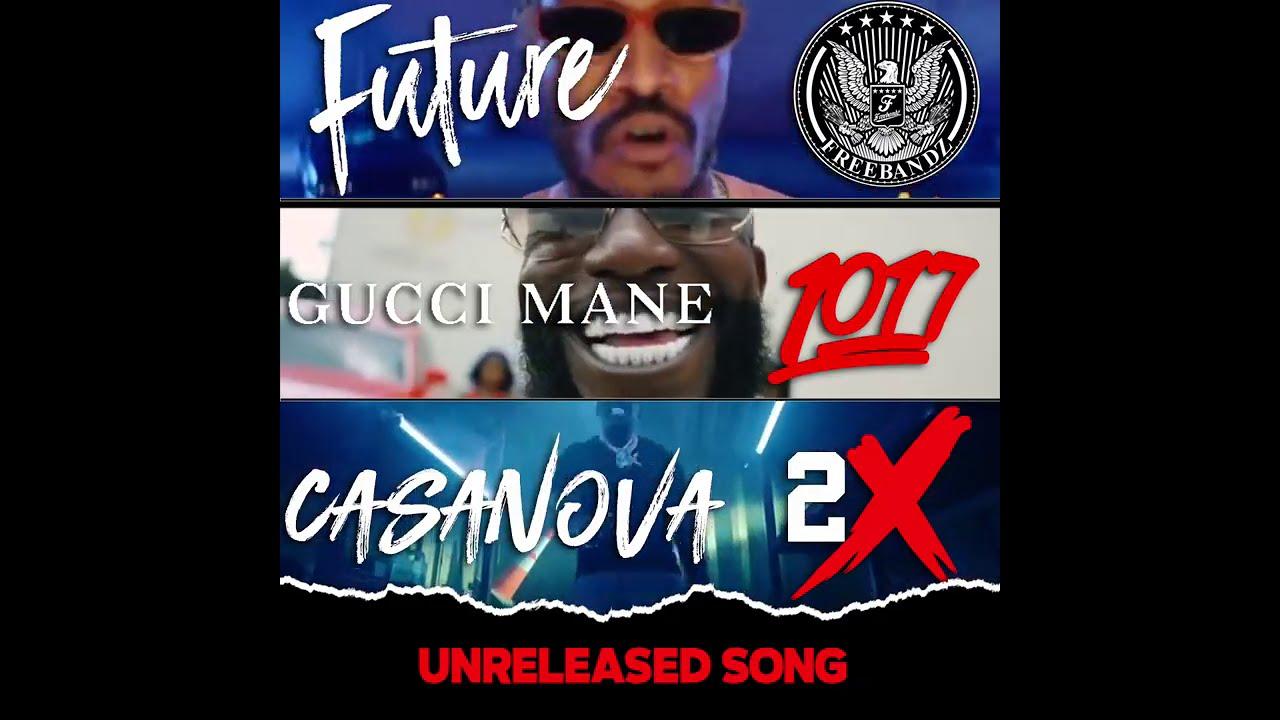 Casanova x Future x Gucci Mane - UNRELEASED SONG