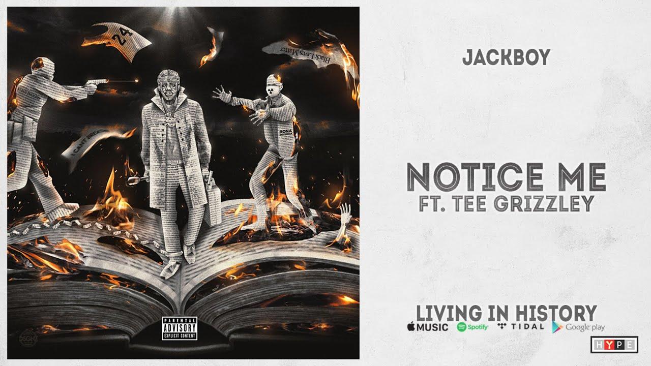 "Jackboy - ""Notice Me"" Ft. Tee Grizzley (Living In History)"