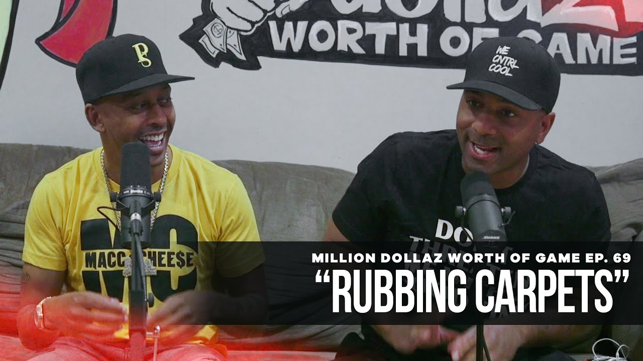 """Million Dollaz Worth of Game Episode 69: """"Rubbing Carpets"""""""