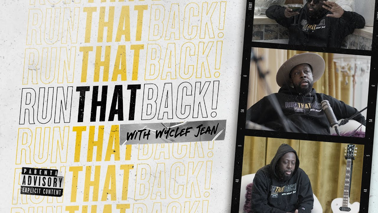 NEW SHOW | Run That Back w/ Wyclef Jean - Episode 0