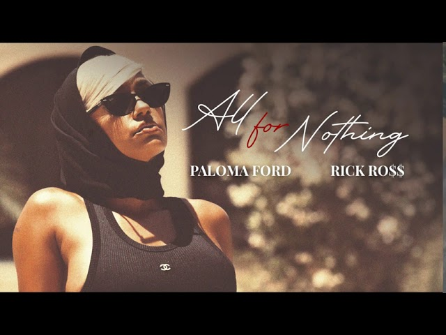 Paloma Ford - ALL FOR NOTHING Ft. Rick Ross (Official Audio)