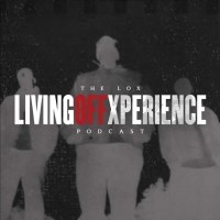 The LOX #LivingOffXperience Podcast Trailer