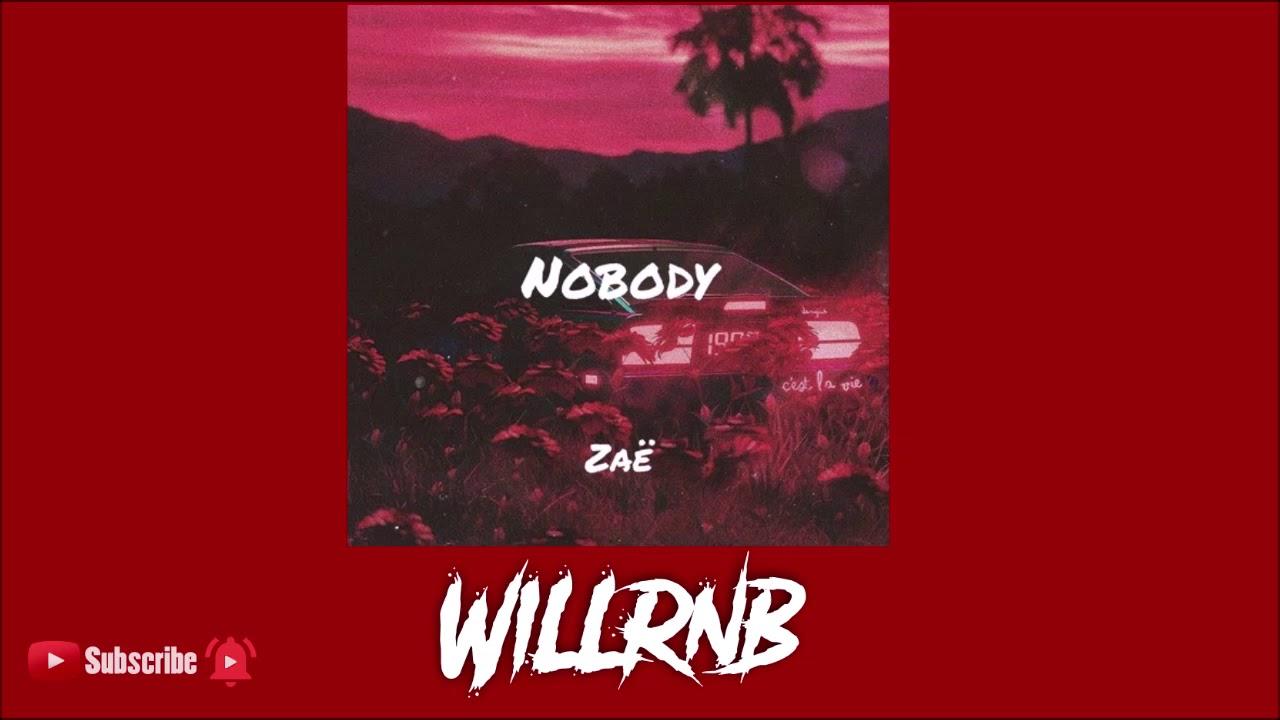 Zaë - Nobody