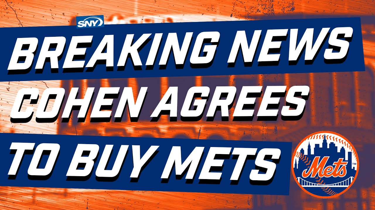 Breaking News: Steve Cohen has reached an agreement to buy the New York Mets | New York Mets | SNY