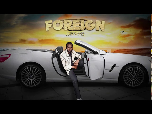 Dragg - Foreign (Visualizer)