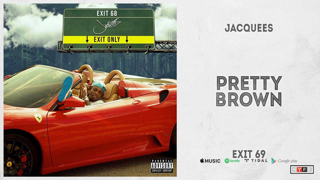 "Jacquees - ""Pretty Brown"" (Exit 68)"