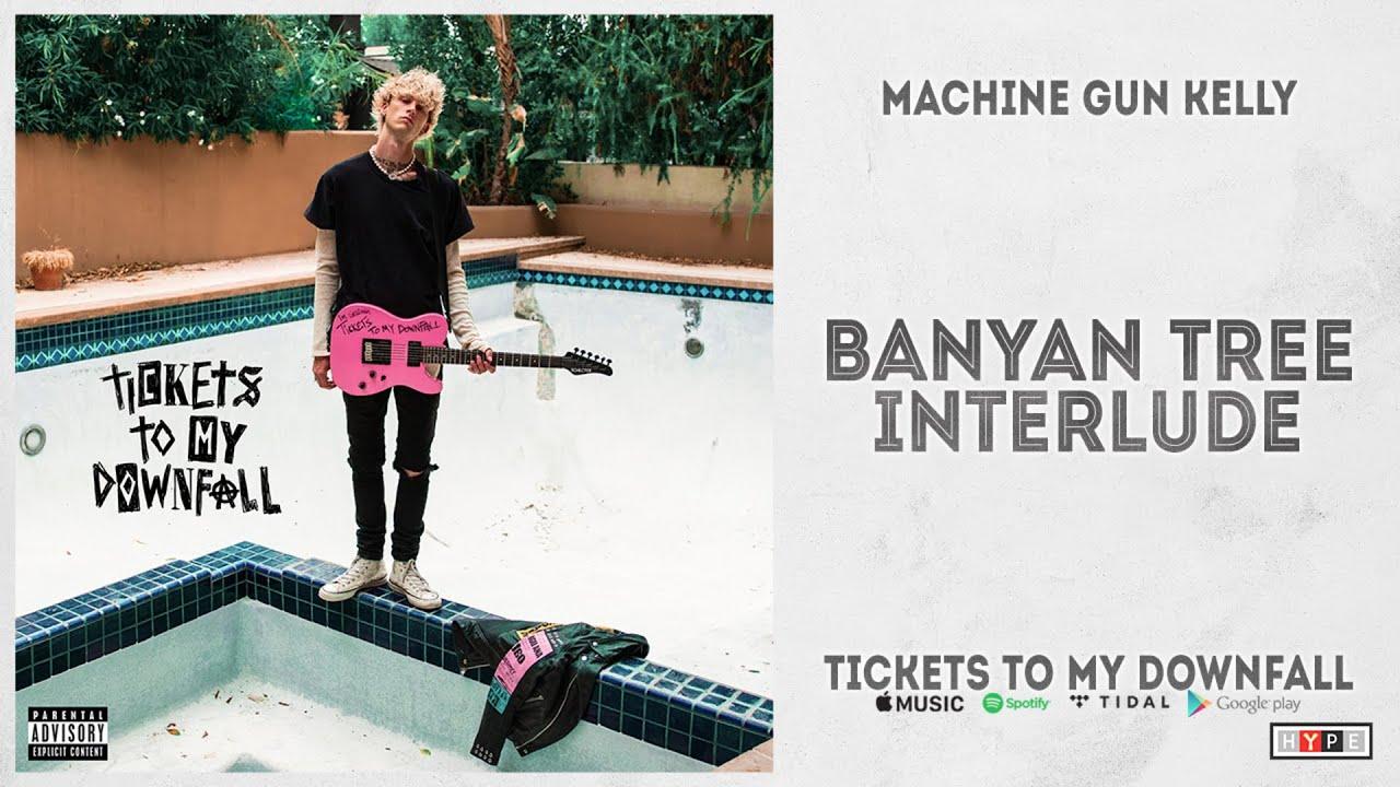 "Machine Gun Kelly - ""banyan tree interlude"" (Tickets to My Downfall)"