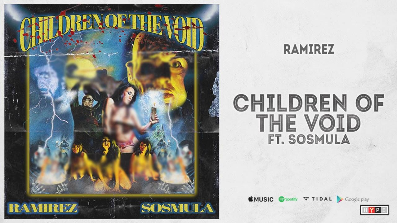 "Ramirez - ""Children Of The Void"" Ft. SosMula"
