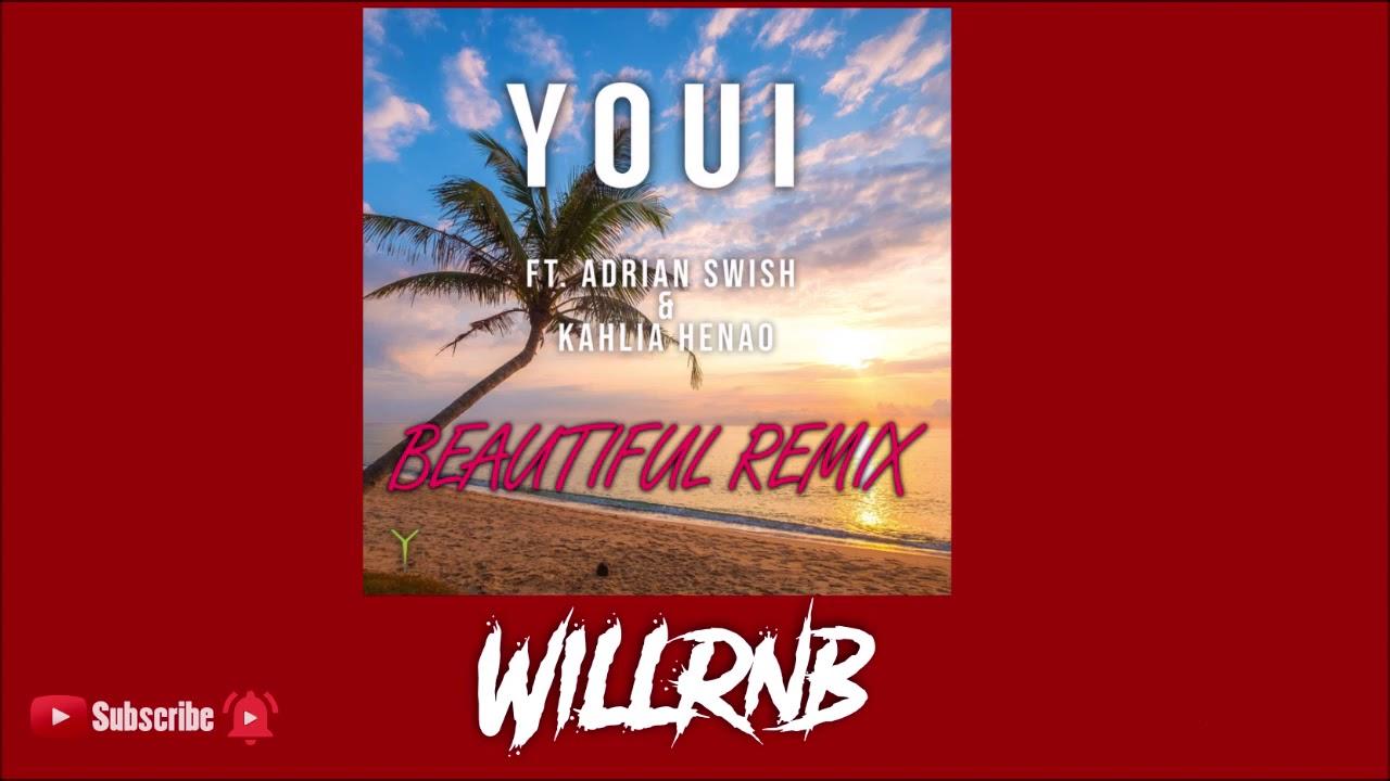 Youi Feat. Adrian Swish X Kahlia Henao - Beautiful (Remix)
