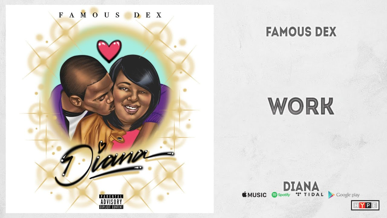 "Famous Dex - ""Work"" (Diana)"