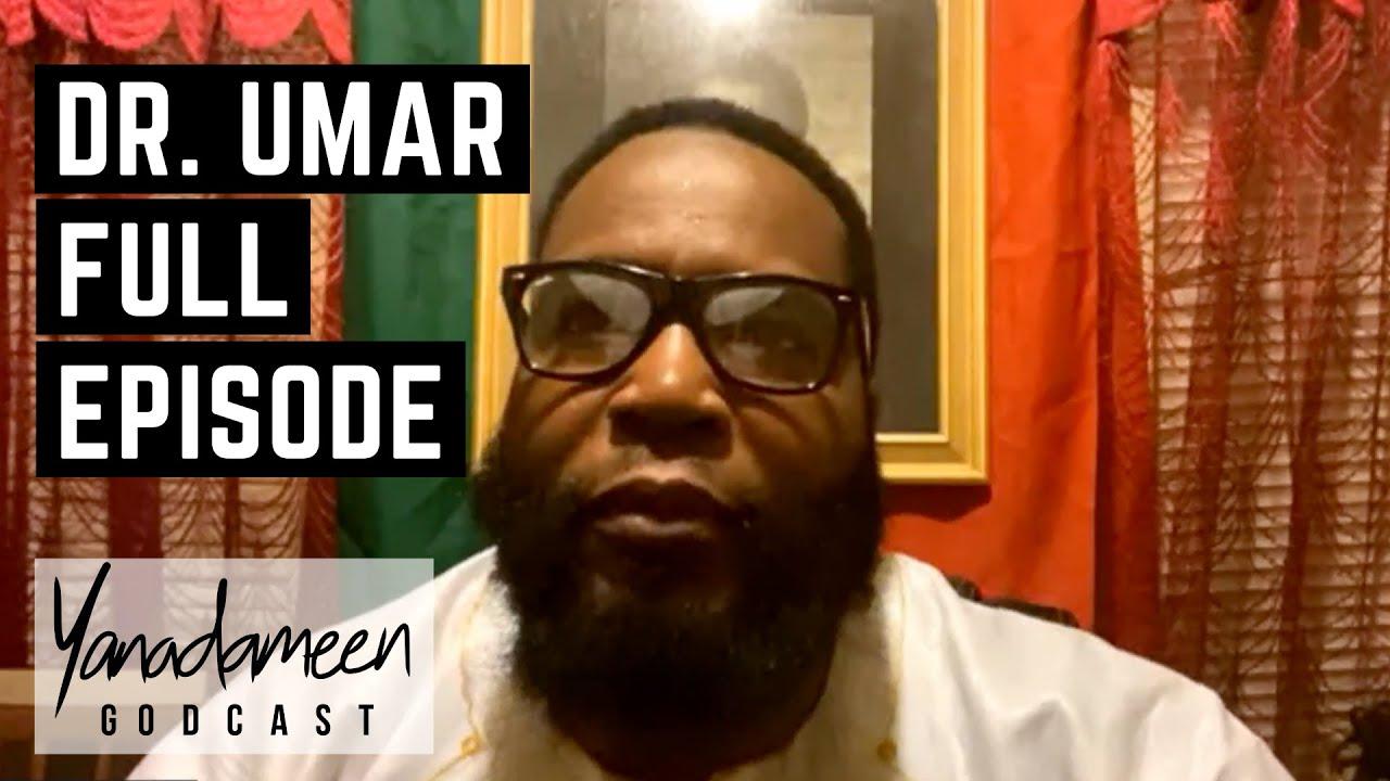 Godcast Episode 131: Dr. Umar Johnson