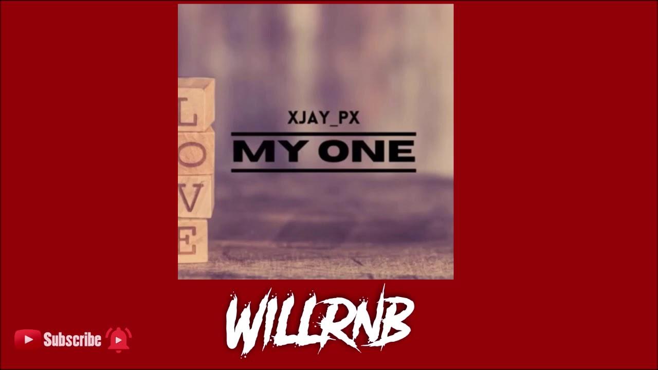 XJay_Px - My One (Prod By Fliptunesmusic)