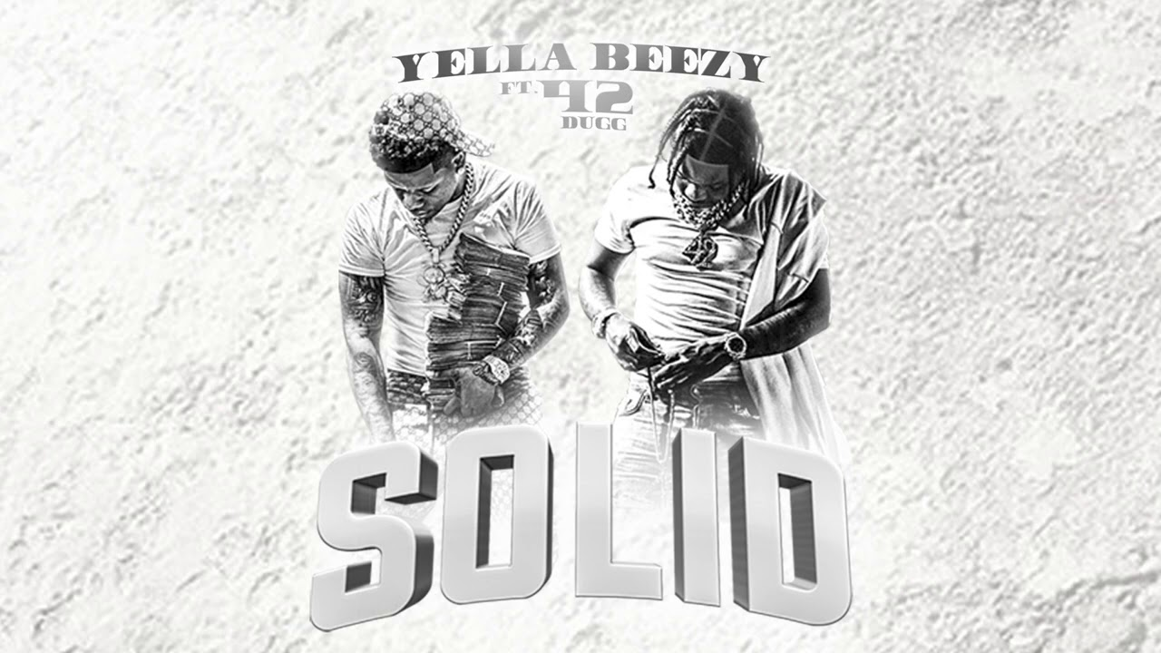 """Yella Beezy """"Solid"""" ft. 42 Dugg (Official Audio Video)"""