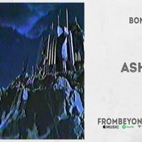 "BONES - ""Ashes"" (From Beyond The Grave)"