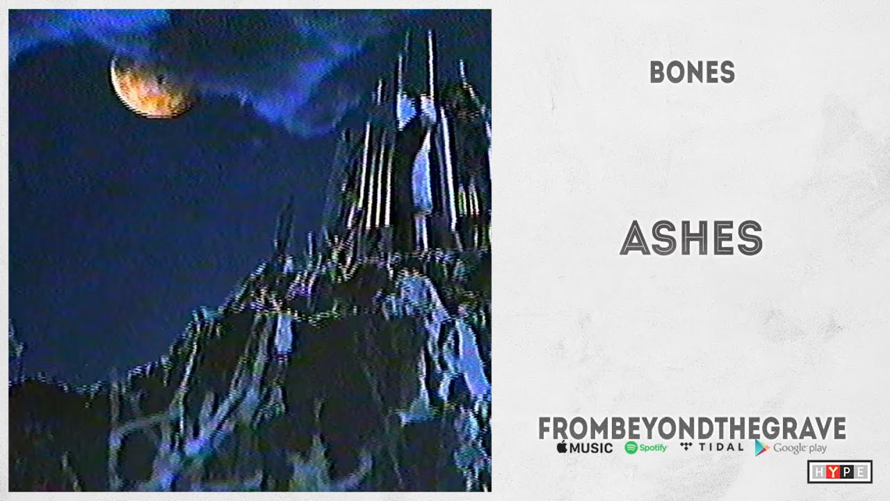 """BONES - """"Ashes"""" (From Beyond The Grave)"""