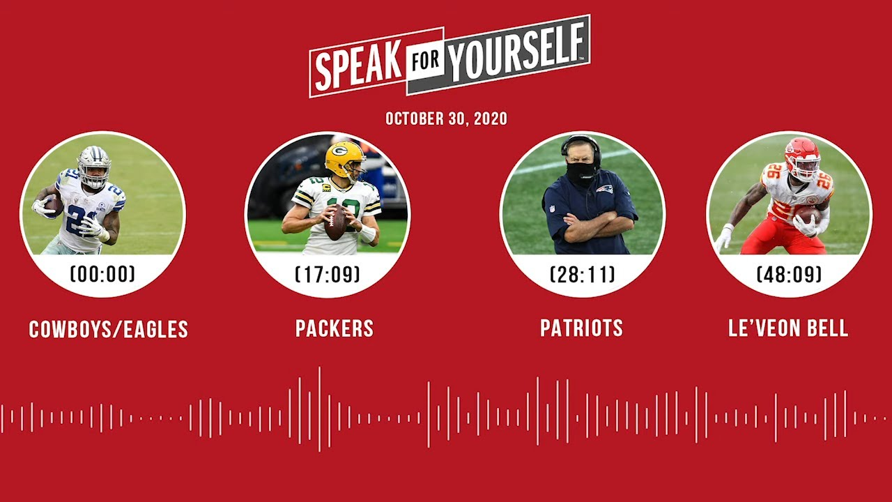 Cowboys/Eagles, Packers, Patriots, Le'Veon Bell (10.30.20)   SPEAK FOR YOURSELF Audio Podcast