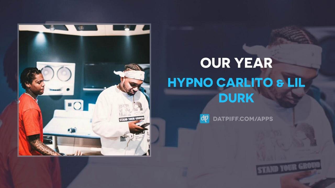 Hypno Carlito & Lil Durk - Our Year (AUDIO)