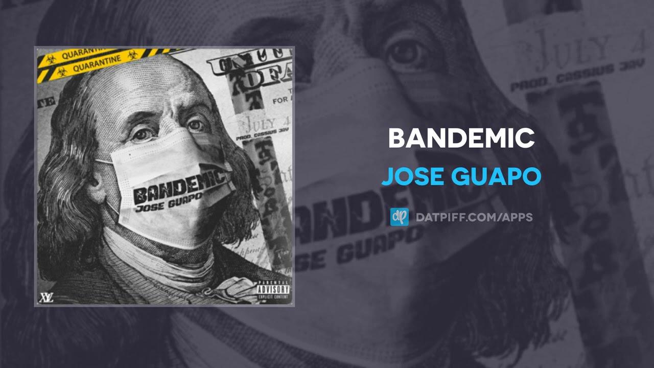 Jose Guapo - Bandemic (AUDIO)