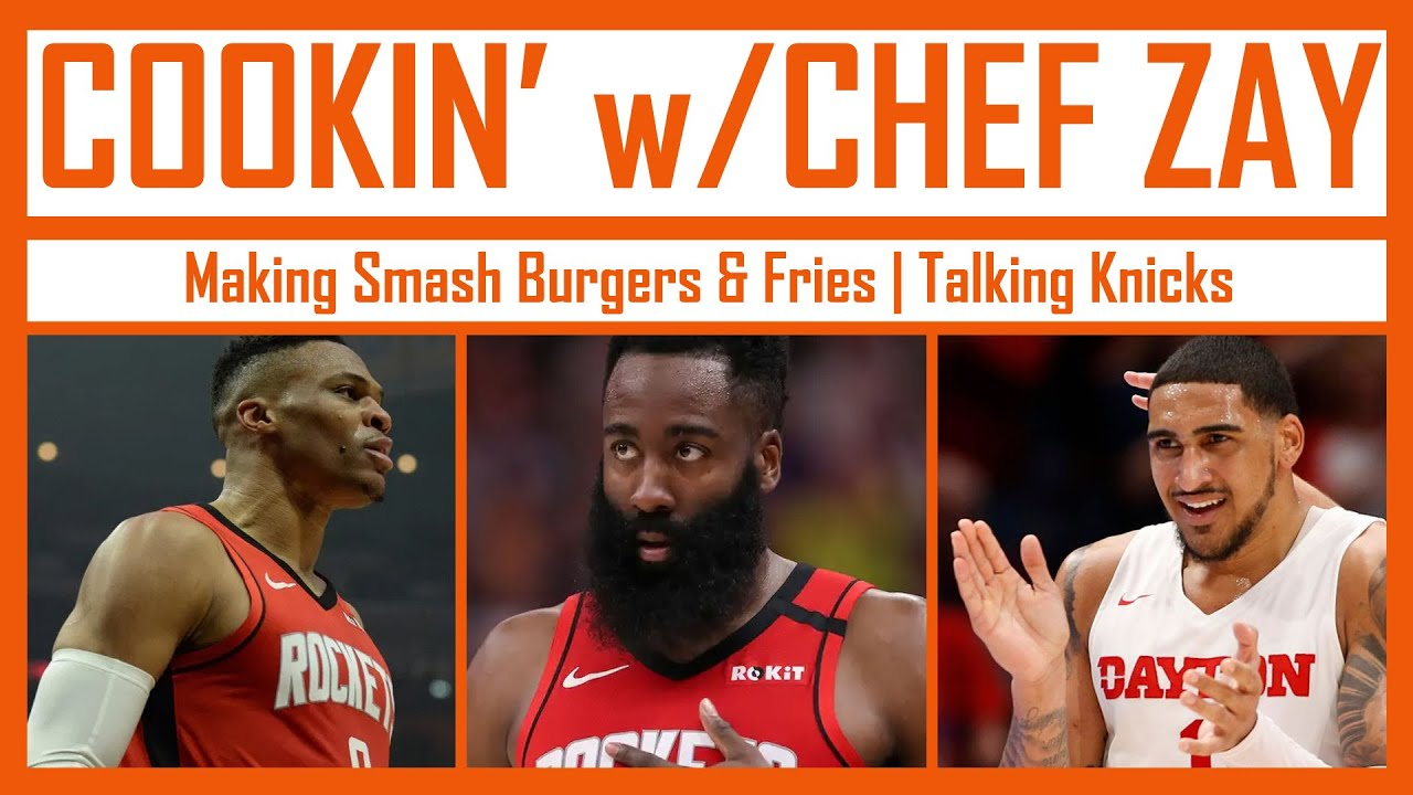Cooking with Chef Zay   Talking New York Knicks and making Smash Burgers