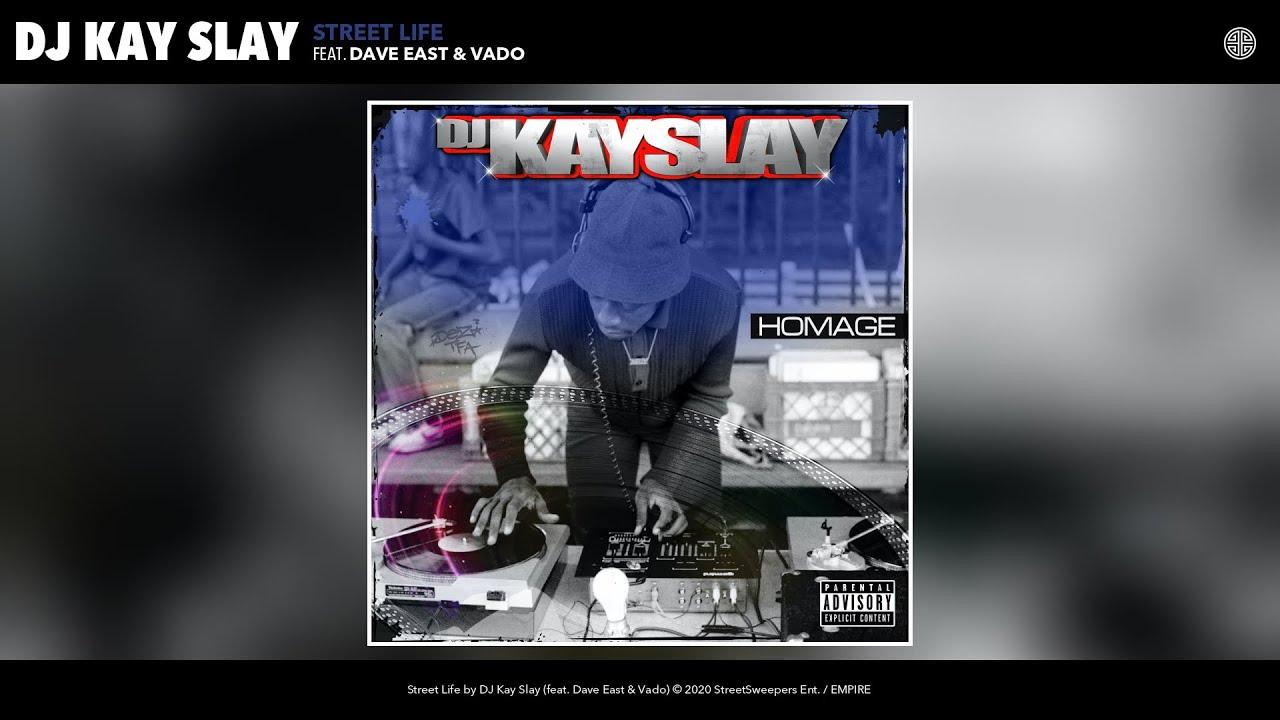 DJ Kayslay - Street Life ft. Dave East x Vado [AUDIO]