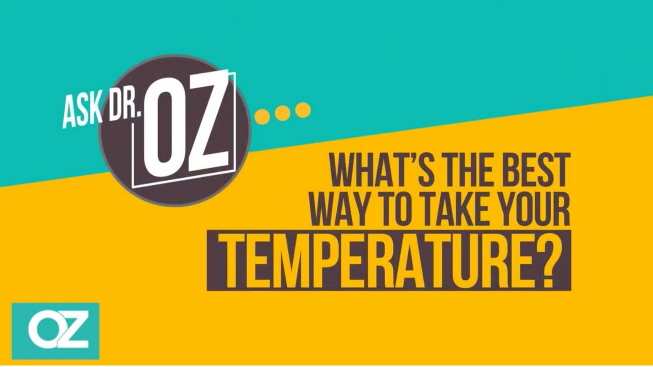 What's The Best Way To Take Your Temperature? - Ask Dr. Oz