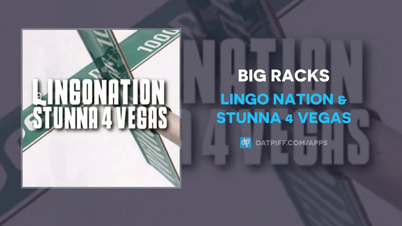 Lingo Nation & Stunna 4 Vegas - Big Racks (AUDIO)