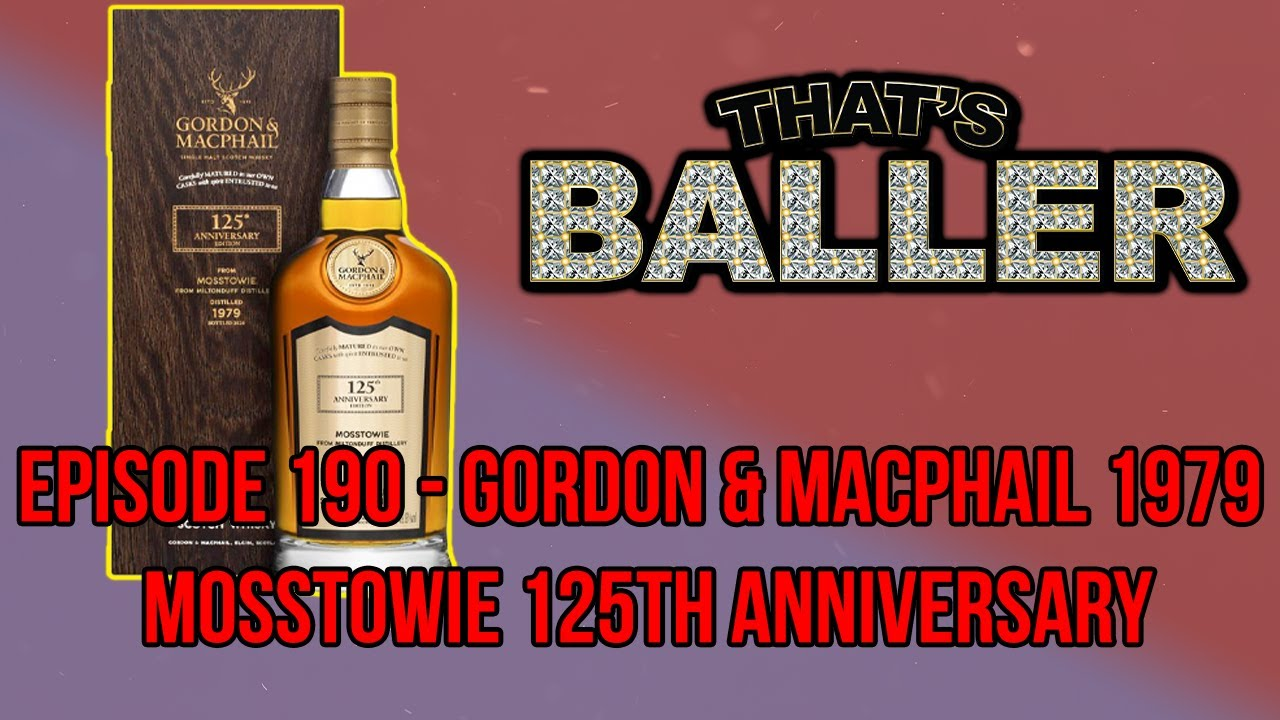 That's Baller - Episode 190 - Gordon & Macphail 1979 Mosstowie 125th Anniversary