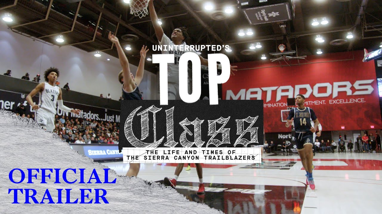 Top Class: The Life & Times of the Sierra Canyon Trailblazers | OFFICIAL TRAILER