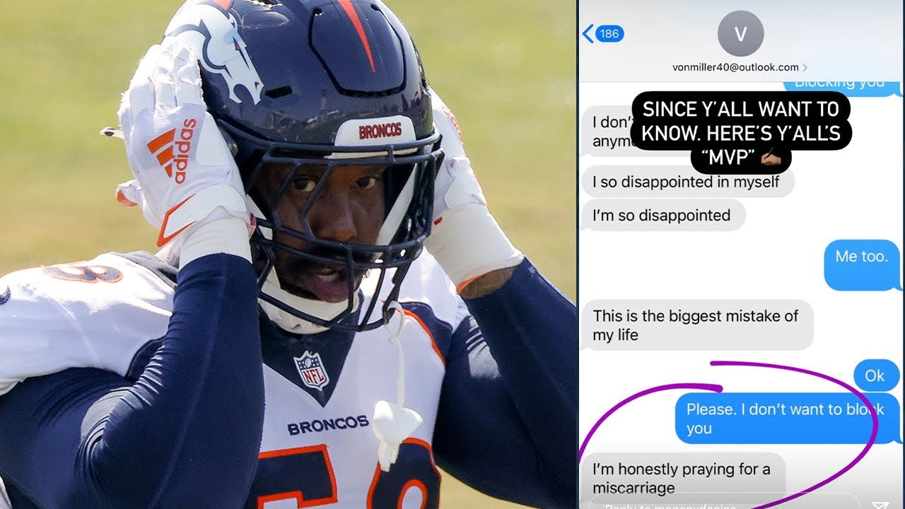Von Miller Calls Fake News On His Ex Fiancée Exposing Him For Saying He Hopes She Loses Their Child