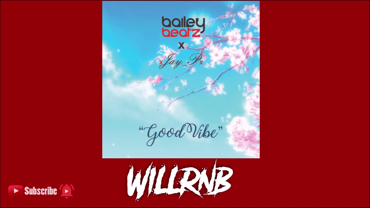 Bailey Beatz X xJay_Px - Goodvibe (RnBass Music)
